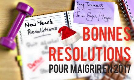 Bonnes résolutions pour maigrir en 2017!