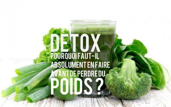 Detox, pourquoi faut-il absolument en faire avant de perdre du poids?