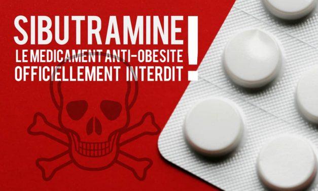 Sibutramine, le médicament anti-obésité officiellement interdit !