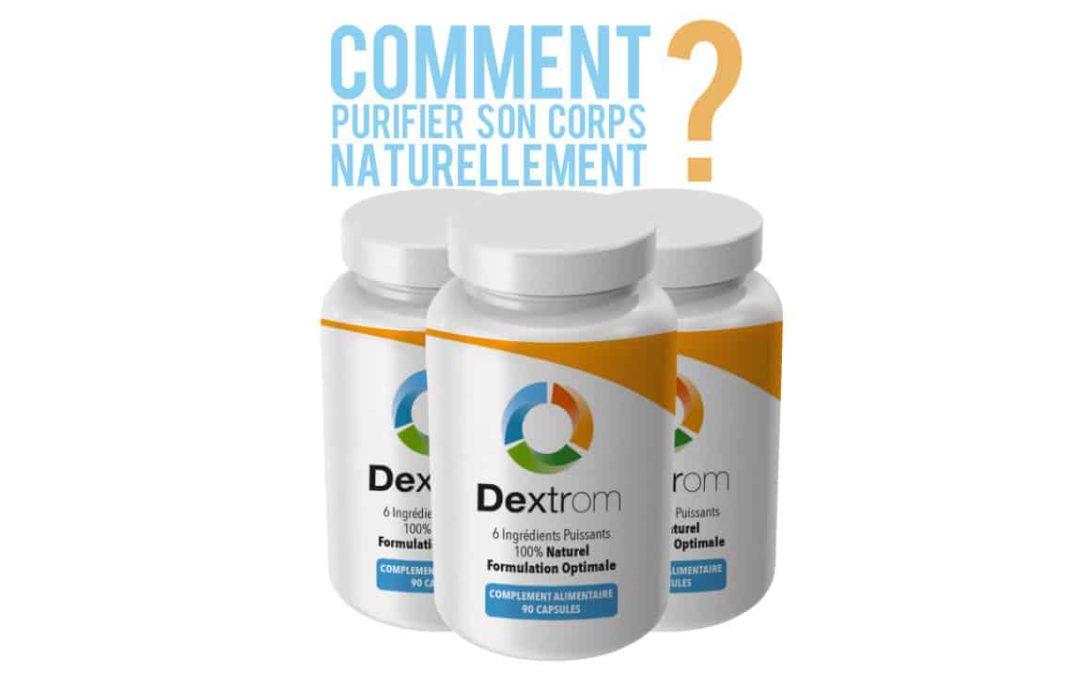 Cure détox Dextrom, ou comment purifier son corps naturellement?