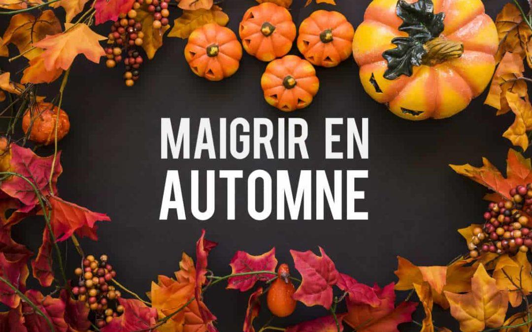 Maigrir en automne, les causes, les astuces et les solutions